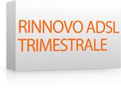 Rinnovo x Trimestrale Flat - Adsl 640/256