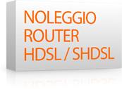 Noleggio Router per i servizi Hdsl/Shdsl